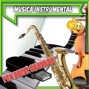 PENDRIVE GRAVADO MUSICAS INSTRUMENTAL