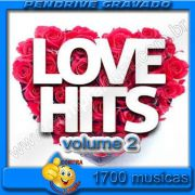 PENDRIVE 16 GIGAS GRAVADO MUSICAS LOVE HITS  VOL.2