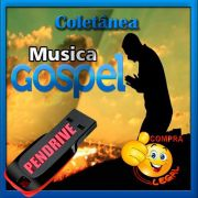 PENDRIVE 16 GIGAS GRAVADO MUSICAS COLETÂNEA MUSICA GÓSPEL