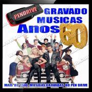 PENDRIVE GRAVADO MUSICAS ANOS 60