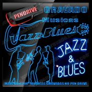 PENDRIVE GRAVADO MUSICAS JAZZ E BLUES