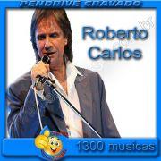 PENDRIVE GRAVADO MUSICAS ROBERTO CARLOS