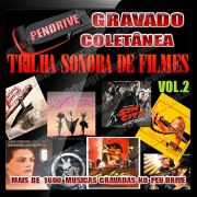 PENDRIVE 16 GIGAS GRAVADO MUSICAS TRILHA SONORA DE FILMES VOL.2
