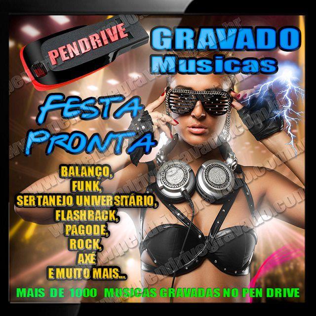 PEN DRIVE GRAVADO MUSICAS FESTA PRONTA
