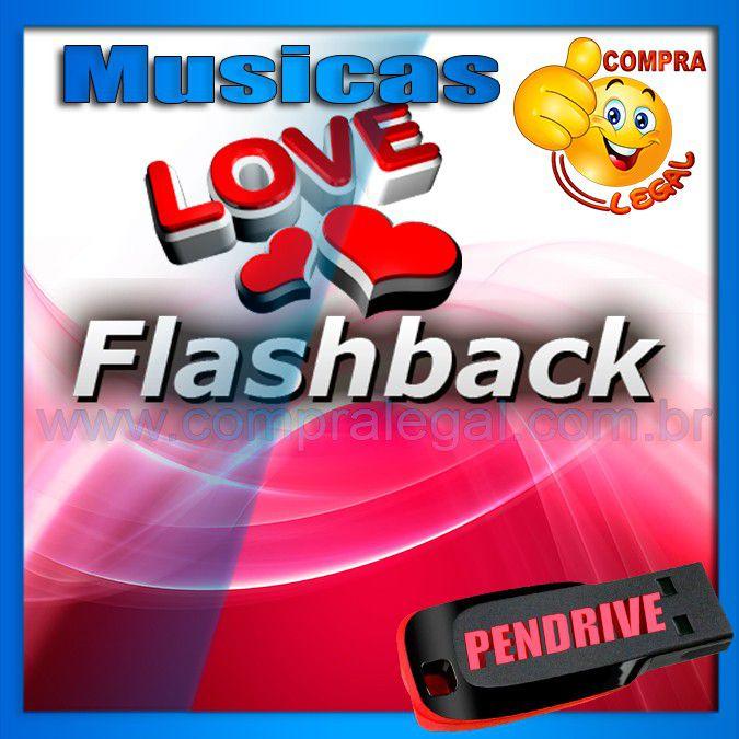 PENDRIVE 16 GIGAS GRAVADO MUSICAS COLETÂNEA LOVE FLASHBACK