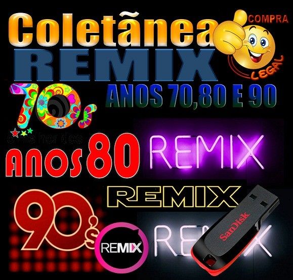 PENDRIVE GRAVADO COLETÂNEA REMIX ANOS 70,80,90