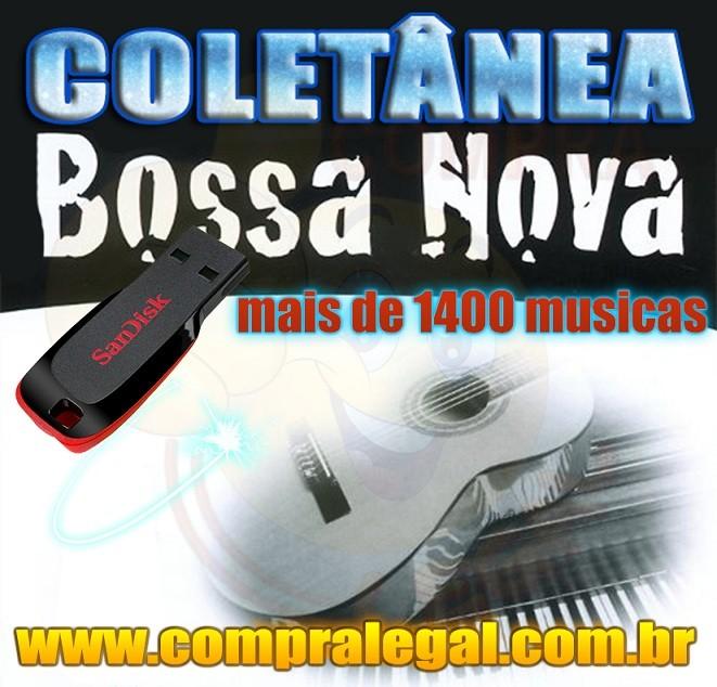 PENDRIVE GRAVADO COM MUSICAS COLETÂNEA BOSSA NOVA