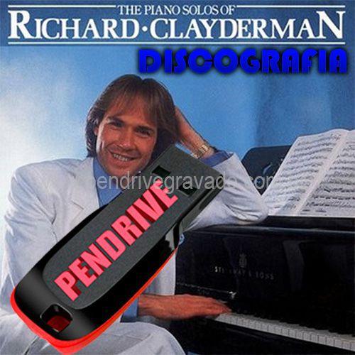 DISCOGRAFIA RICHARD CLAYDERMAN GRAVADA NO PENDRIVE