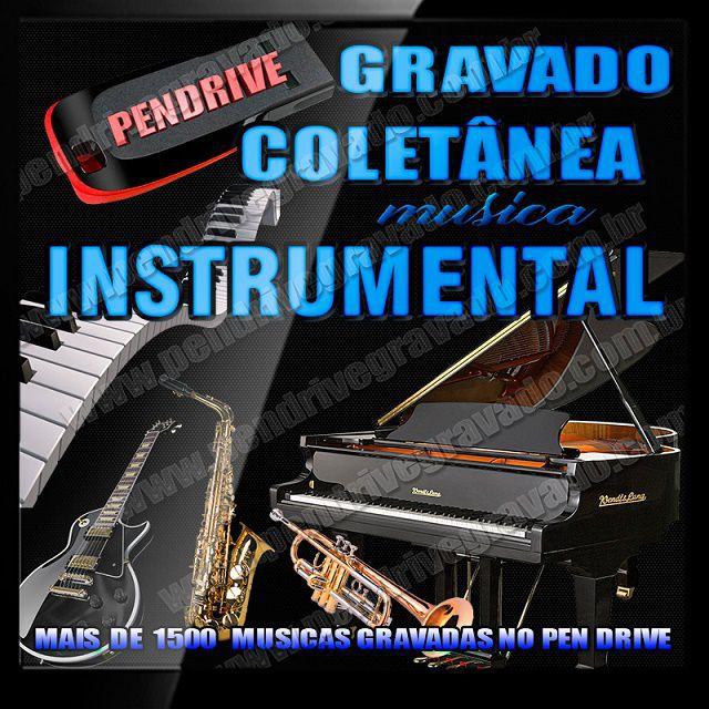 PENDRIVE GRAVADO MUSICA INSTRUMENTAL