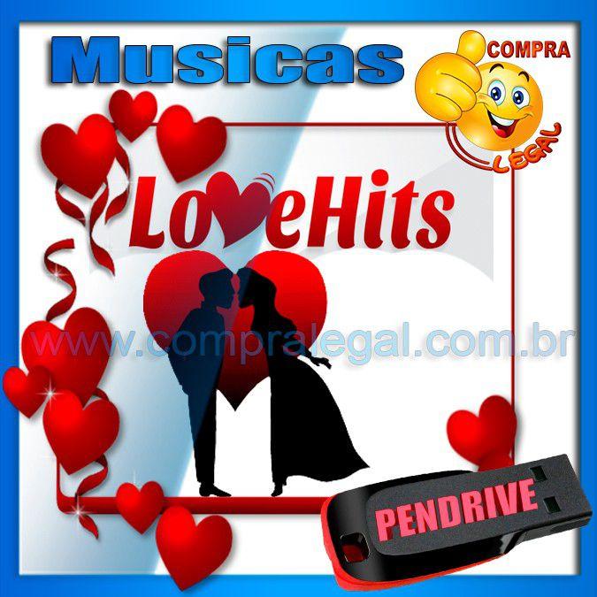 PENDRIVE 16 GIGAS GRAVADO MUSICAS COLETÂNEA LOVE HITS VOL.1