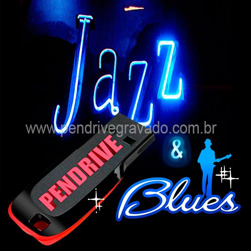 PENDRIVE 16 GIGAS GRAVADO MUSICAS JAZZ E BLUES