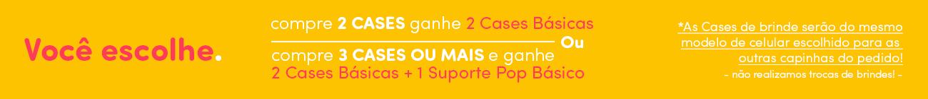 Promo: Compre 2 Cases + Ganhe 2 Cases  ou Compre 3 Cases + 2 Brindes