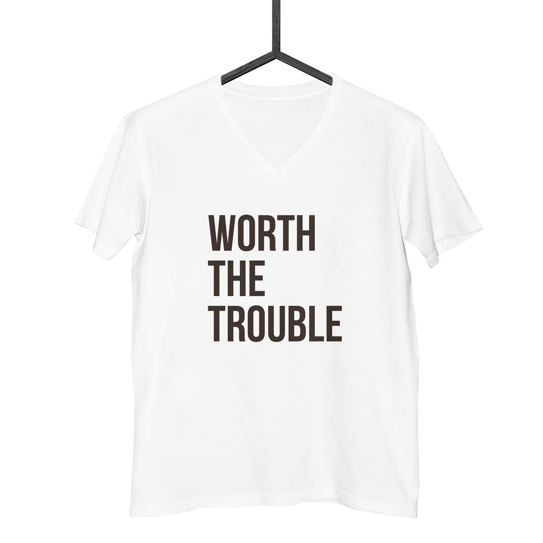 Camiseta Worth the Trouble