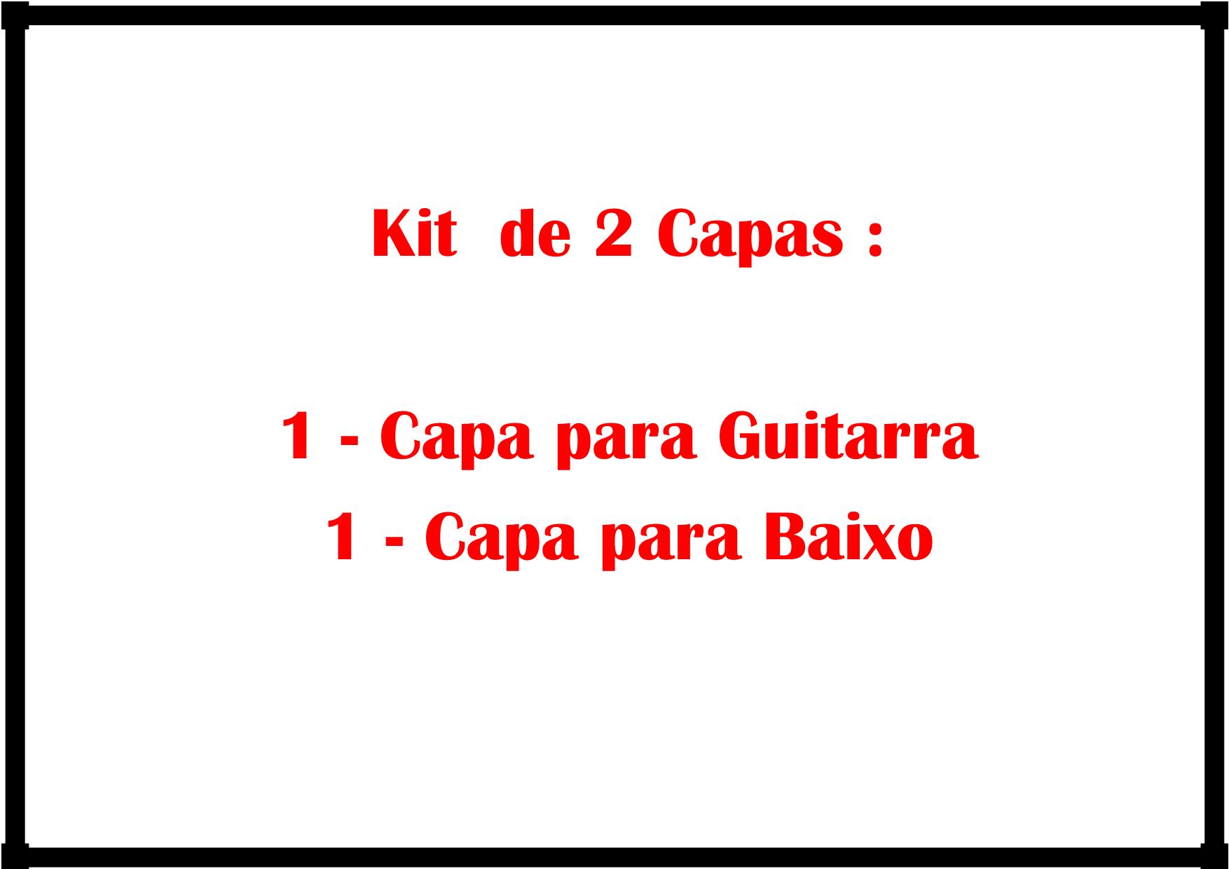 Kit Capa de Guitarra + Capa de Baixo Acolchoadas