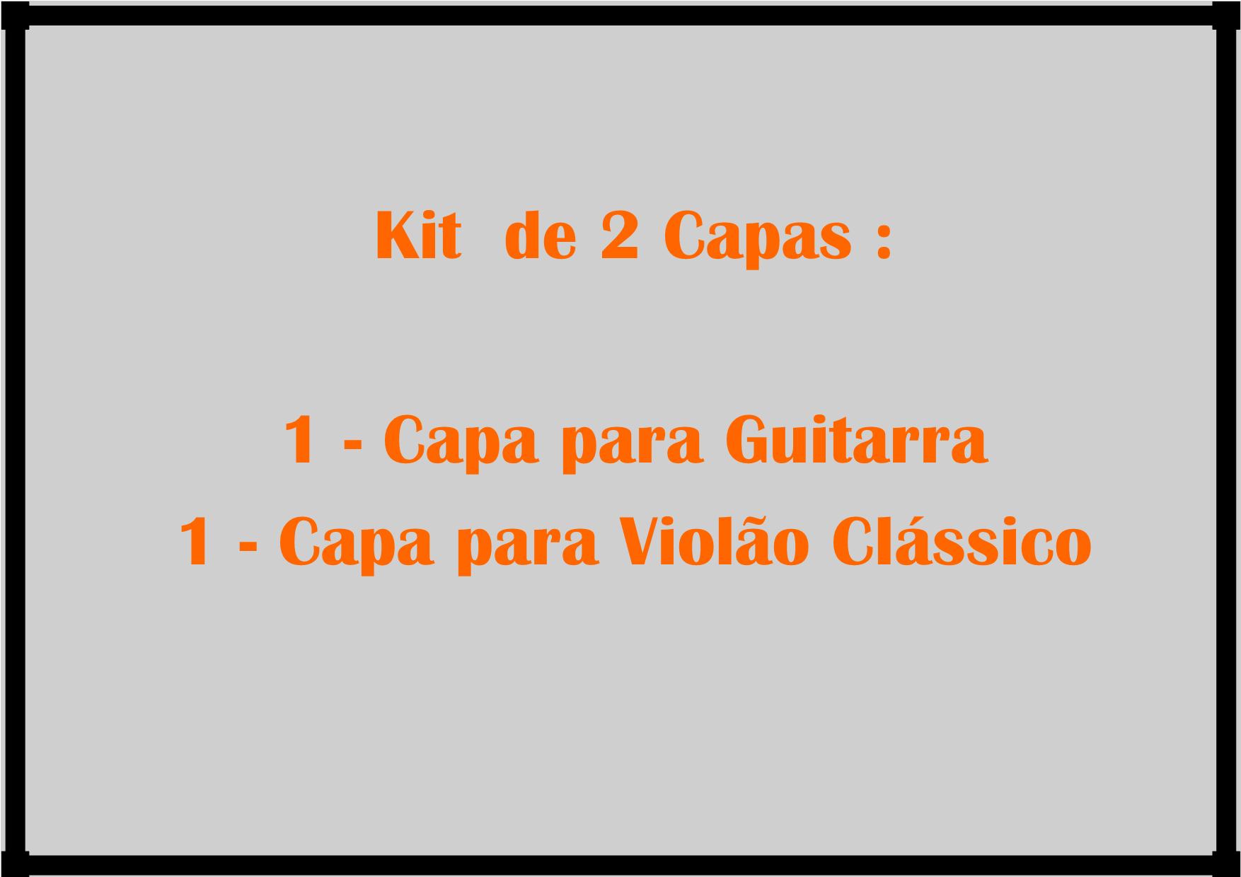 Kit Capa Guitarra + Capa Violão Clássico acolchoadas