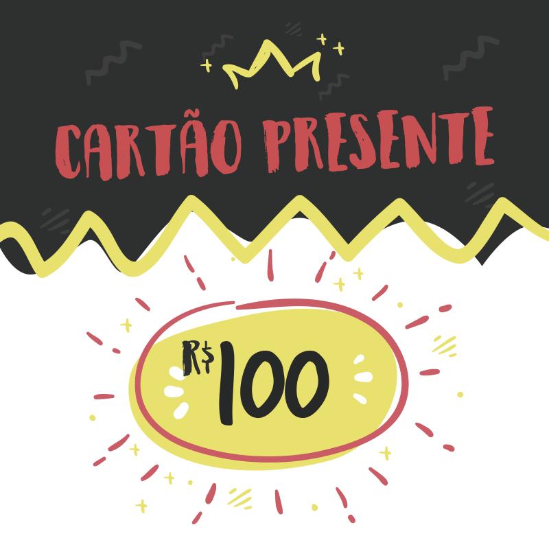 Cartão-Presente R$100