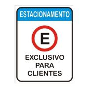 Placa Estacionamento Exclusivo para clientes -  30x40 Cm