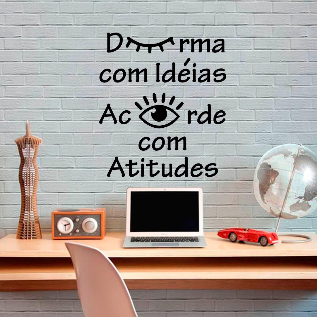 Adesivo Decorativo Durma com idéias, acorde com atitudes