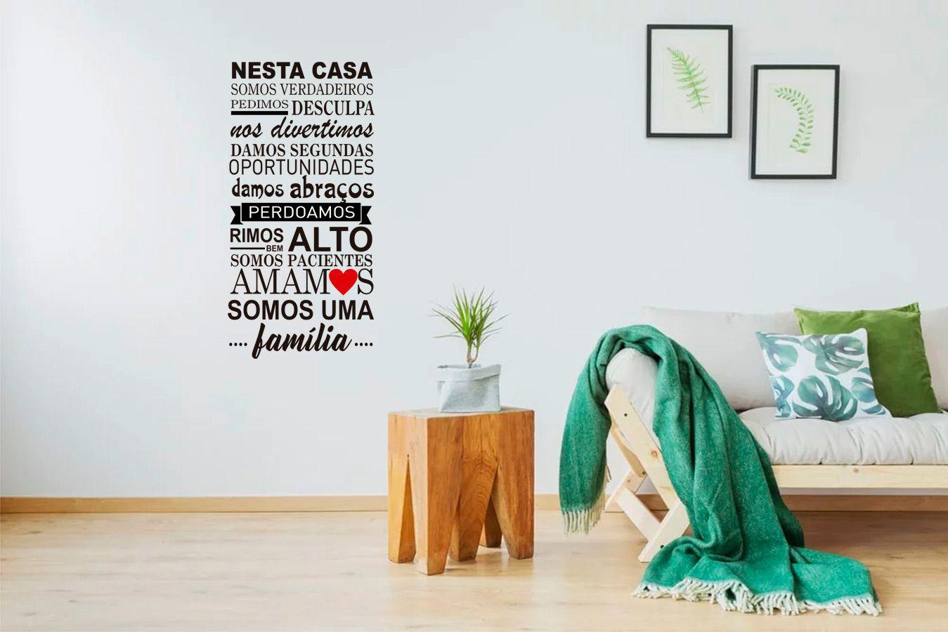 Adesivo Decorativo Parede Frase Nesta Casa Somos Verdadeiros