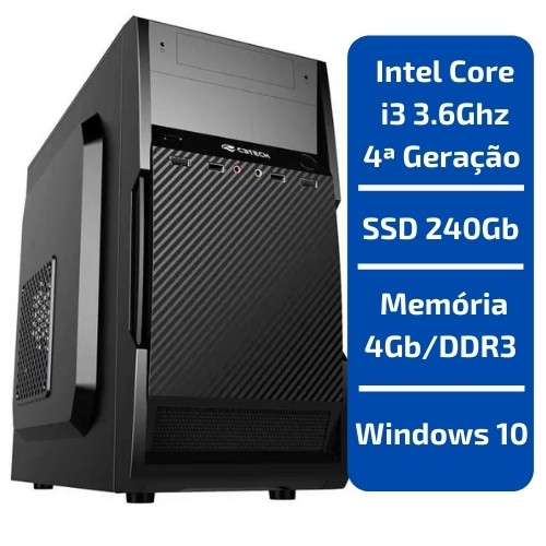 CPU - INTEL CORE I3 3.6GHZ /MEMÓRIA 4GB/DDR3 /SSD 240GB /WINDOWS 10