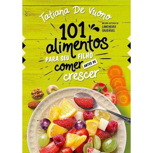 Livro 101 Alimentos Para Seu Filho Comer Antes de Crescer