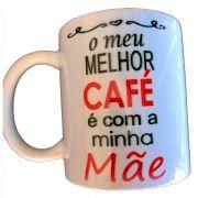 Caneca Meu Melhor Café é Com Minha Mãe