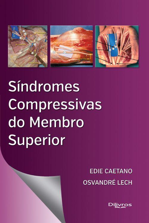 SINDROMES COMPRESSIVAS DO MEMBRO SUPERIOR