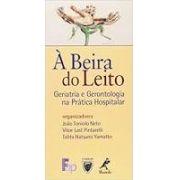 À BEIRA DO LEITO GERIATRIA E GERONTOLOGIA NAPRÁTICA HOSPITALAR