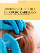 Abordagem Estética Do Couro Cabeludo – Procedimentos Estéticos Minimamente Invasivos Vol. 04