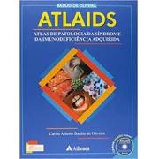 ATLAIDS. Atlas de Patologia da Síndrome da Imunodeficiência