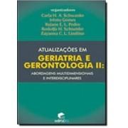 ATUALIZAÇÕES EM GERIATRIA E GERONTOLOGIA II - ABORDAGENS MULTIDIMENSIONAIS E INTERDISCIPLINARES