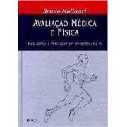 Avaliacao Medica e Fisica - Para Atletas e Praticantes de Atividades Fisicas