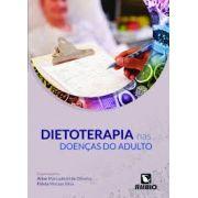 DIETOTERAPIA NAS DOENÇAS DO ADULTO