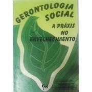 GERONTOLOGIA SOCIAL: A PRÁXIS NO ENVELHECIMENTO