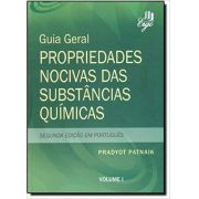 Guia Geral - Propriedades Nocivas Das Substancias Químicas - 2Vols