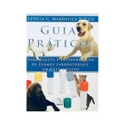 Guia Prático Para Coleta E Interpretação de Resultados de Exames laboratoriais Em Cães e Gatos
