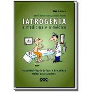 Iatrogenia a medicina e o médico