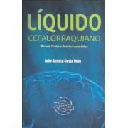 LIQUIDO CEFALORRAQUIANO MANUAL PRATICO-TEORICO COM ATLAS
