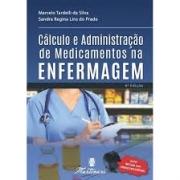 Livro Cálculo e Administração de Medicamentos na Enfermagem 6ED