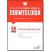 Livro - Manuais da Odontologia Para Provas e Concursos - Odontopediatria - Vol.2