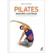 Livro - Pilates - Anatomia Ilustrada Guia completo para praticantes de todos os níveis