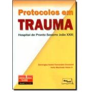 Livro - Protocolos em Trauma - Hospital de Pronto Socorro João XXIII