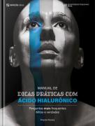 Manual De Dicas Práticas De Ácido Hialurônico – Perguntas Mais Frequentes, Mitos E Verdades