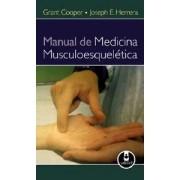 MANUAL DE MEDICINA MUSCULOESQUELÉTICA  - COOPER, GRANT /HERRERA, JOSEPH E.
