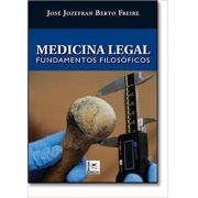 Medicina LEGAL. Fundamentos Filosóficos