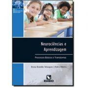 NEUROCIÊNCIAS E APRENDIZAGEM - PROCESSOS BASICOS E TRANSTORNOS