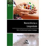 Neurociências e Longevidade: Sobre o Envelhecimento Saudável