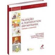 Nutrição e Transtornos Alimentares - Avaliação e Tratamento