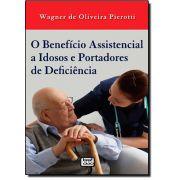O Benefício Assistencial a Idosos e Deficientes