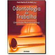 Odontologia do Trabalho: uma visão multidisciplinar
